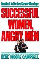SUCCSFL WOMN, ANGRY MN
