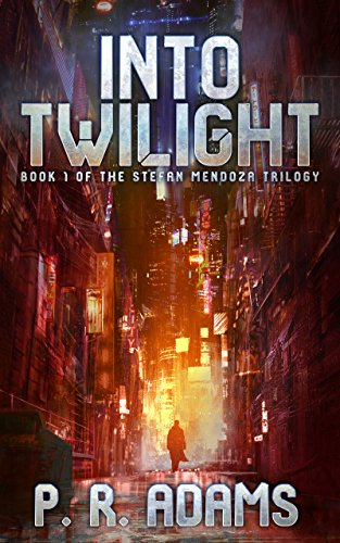 Into Twilight (The Stefan Mendoza Trilogy Book 1)
