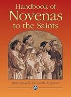 Handbook of Novenas to the Saints: Short Prayers for Needs & Graces (Devotional)