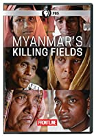 Frontline: Myanmar's Killing Fields [DVD]