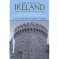A New History of Ireland: Maps, Genealogies, Lists: A Companion to Irish History