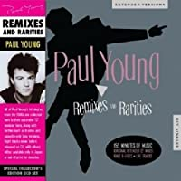 Remixes & Rarities by Paul Young (2013-06-25)