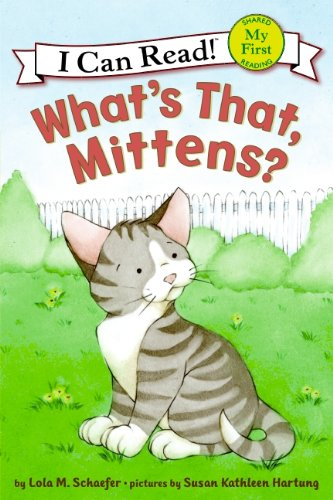 What's That, Mittens? (My First I Can Read)の詳細を見る