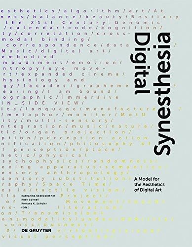 Digital Synesthesia: A Model for the Aesthetics of Digital Art (Edition Angewandte)