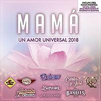 Mama Un Amor Universal 2018