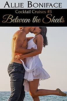 [Boniface, Allie]のBetween the Sheets (Cocktail Cruises Book 3) (English Edition)