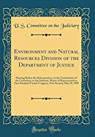 Environment and Natural Resources Division of the Department of Justice: Hearing Before the Subcommittee on the Constitution of the Committee on the Judiciary, House of Representatives, One Hundred Fourth Congress, First Session; May 10, 1995