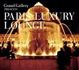 Grand Gallery presents PARIS LUXURY LOUNGE 画像