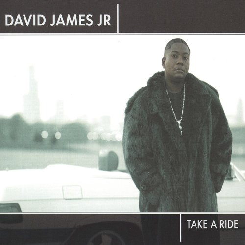 「DAVID JAMES JR TAKE A RIDE」の画像検索結果