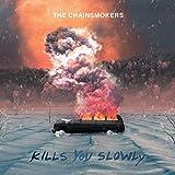 Kills You Slowly [Explicit]