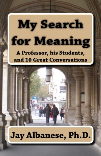 Download My Search for Meaning: A Professor, His Students, and 10 Great Conversations 069245506X