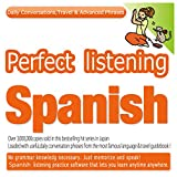 Perfect Listening Spanish; Daily Conversations, Travel & Advanced Phrases