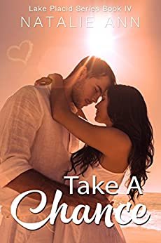 Take A Chance (Lake Placid Series Book 4) by [Ann, Natalie]