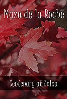 Centenary at Jalna by [Mazo de la Roche]