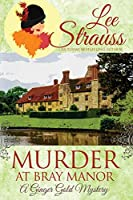 Murder at Bray Manor: a cozy historical mystery (Ginger Gold Mystery)