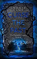 Curse the Past: The Harstone Legacy Book 4
