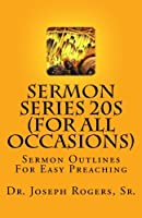 Sermon Series 20s - for All Occasions: Sermon Outlines for Easy Preaching