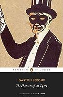 The Phantom of the Opera (Penguin Classics)