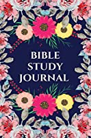 Bible Study Journal: A Simple Guide To Study Bible (Prayer Journal/Bible Study Journal, Christian Workbook)