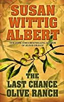The Last Chance Olive Ranch (China Bayles Mystery: Thorndike Press Large Print Mystery)