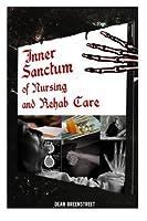 Inner Sanctum of Nursing and Rehab Care!