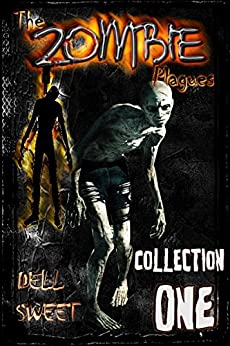 The Zombie Plagues Collection One by [Sweet, Dell]