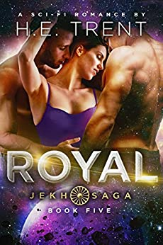 Royal: A Sci-Fi Romance (The Jekh Saga Book 5) by [Trent, H.E.]
