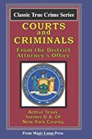 Courts and Criminals: From the Magic Lamp Classic True Crime Series