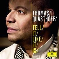 Tell It Like It Is by Thomas Quasthoff (2011-09-27)