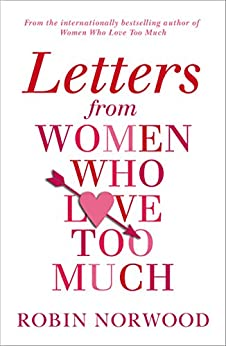 Letters from Women Who Love Too Much by [Norwood, Robin]