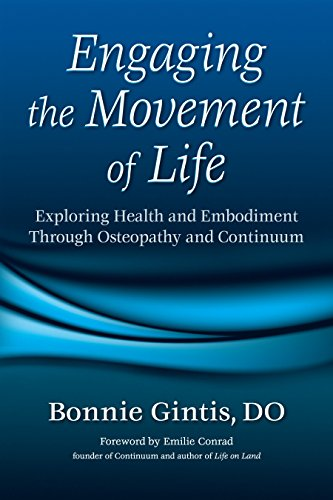 Engaging the Movement of Life: Exploring Health and Embodiment Through Osteopathy and Continuumの詳細を見る