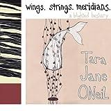 Wings Strings Meridians: a Blighted Bestiary/+Book