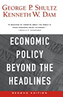 Economic Policy Beyond the Headlines