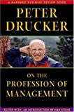 Peter Drucker on the Profession of Management (Harvard Business Review Book Series)