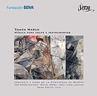 トマス・マルコ:管弦楽曲・声楽曲集(MARCO, T. :Musica para voces e instrumentos)