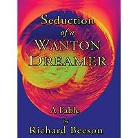 Seduction of a Wanton Dreamer (English Edition)