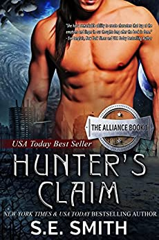 Hunter's Claim: Science Fiction Romance (The Alliance Book 1) by [Smith, S.E.]