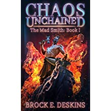 Chaos Unchained: The Mad Smith (Quantum Mortalis Book 1)