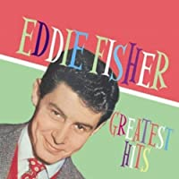 Greatest Hits by Eddie Fisher (2005-01-25)