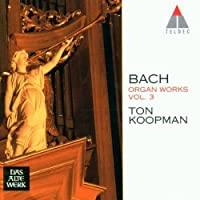 Bach: Organ Works, Vol 3 - Sonatas, BWV 525-530 /Koopman by J.S. Bach