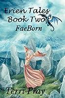 Erien Tales Book Two: Faeborn