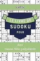 Le livre de Sudoku pour des casse-tête palpitants