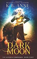 Dark Moon: The Goddess Chronicles Book 3