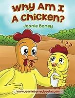 Why Am I a Chicken