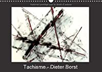 Tachisme - Dieter Borst 2017: Art Informel (Calvendo Art)