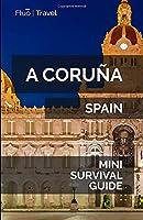 A Coruña Mini Survival Guide