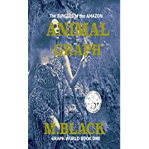 ANIMAL GRAPH (SFF Post-Apocalyptic) (Graph World Book 1)