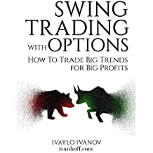 Swing Trading with Options: How to Trade Big Trends for Big Profits