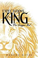 Expectations of a King: The Chopper Ra!