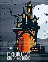 Trick Or Treat Coloring Book: The speical Halloween Images for kids,Preschool,Kindergarten,Children,Boys,Girls (Funny Color)